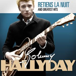 Johnny Hallyday : Retiens la nuit and Greatest Hits (Remastered)
