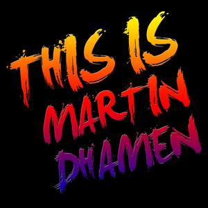 This Is Martin Dhamen