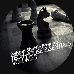 Twisted Shuffle Presents Essential Tech-House, Vol. 3