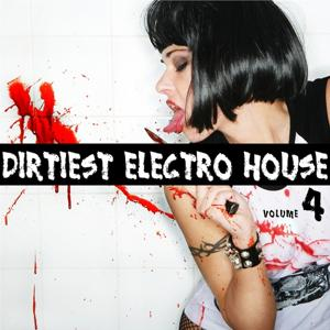 Dirtiest Electro House, Vol. 4