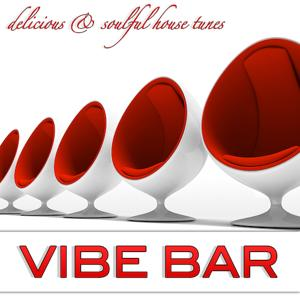 Vibe Bar - Delicious & Soulful House Tunes