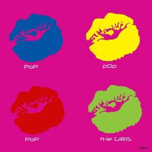 Pop Pop Pop - The Girls, Vol. 1