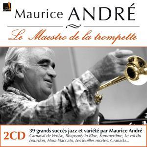 Maurice André : Ses premiers enregistrements inédits (Le maestro de la trompette - His First Recordings)