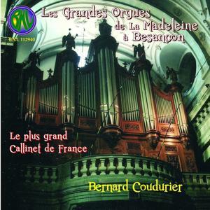 Les Grandes Orgues Callinet de La Madeleine à Besançon (Le plus grand