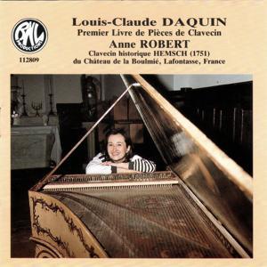 Louis-Claude Daquin: Premier Livre de Pièces de Clavecin (Dédié à S. A. Mademoiselle de Soubise)