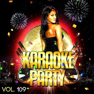 Karaoke Party, Vol. 109 (Karaoke Version)