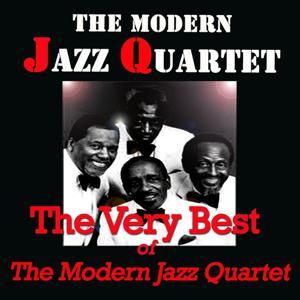 The Very Best of the Modern Jazz Quartet (Original Recordings Digitally Remastered)