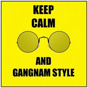 Gangnam style (Keep calm and gangnam style)
