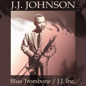 Blue Trombone / J. J. Inc.