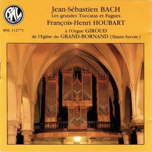Bach: Les grandes toccatas et fugues