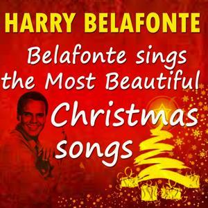 Belafonte Sings the Most Beautiful Christmas Songs (Original Recordings - Digitally Remastered)