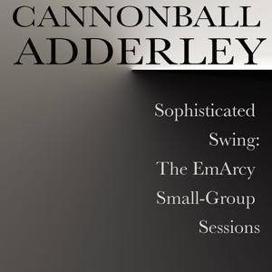 Sophisticated Swing: The EmArcy Small-Group Sessions