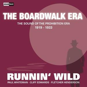 Runnin' Wild (The Sound of the Prohibition Era, 1919-1933)