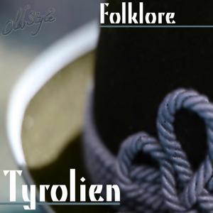 Foklore Tyrolien (Tyrolean Folk Tiroler)