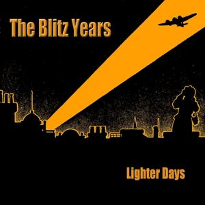 The Blitz Years - Lighter Days