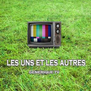 Les uns et les autres (Générique TV)