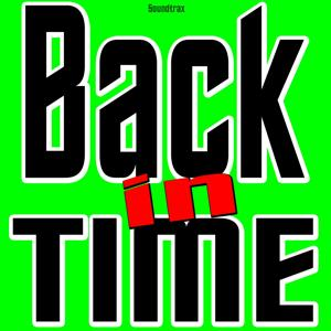 Back in Time (We Have to Go Back in Time)
