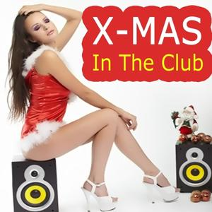 Xmas in the Club (Annual Christmas House Party Hits)