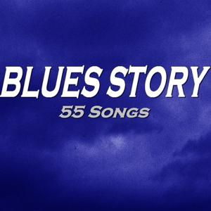 Blues Story (55 Songs)