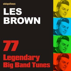 77 Legendary Big Band Tunes By Les Brown (The Best of Les Brown)