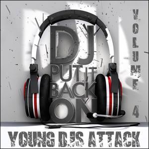 Young DJS Attack, Vol. 4 (DJ Put it Back On)