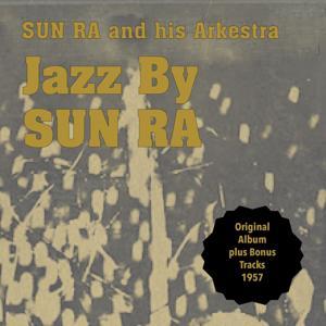 Jazz By Sun Ra (Original Album Plus Bonus Tracks 1955)