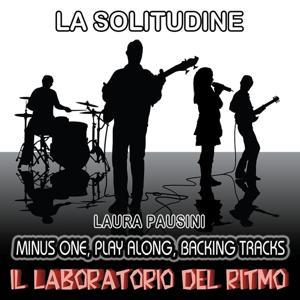 La solitudine : Laura Pausini (Minus One, Play Along, Backing Tracks)