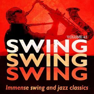 Swing, Swing, Swing - Immense Swing and Jazz Classics, Vol. 43