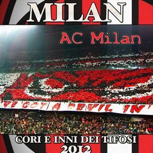 Milan 2012 (Cori e inni dei tifosi)