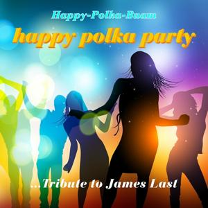 Happy Polka Party (... Tribute To James Last)