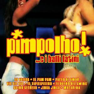 Pimpolho...e I Balli Latini
