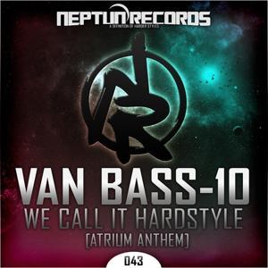We Call It Hardstyle (Atrium Anthem)