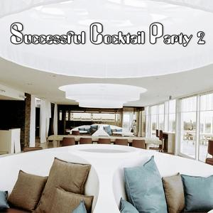 Successful Cocktail Party, Vol. 2 (Chillout Compilation)