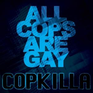 All Cops Are Gay