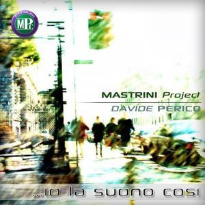 Io la suono così (Mastrini Project)