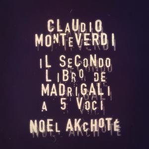 Monteverdi: Il Secondo Libro de Madrigali for Five Voices (Monteverdi's Madrigals, Book Two, Guitar Version)