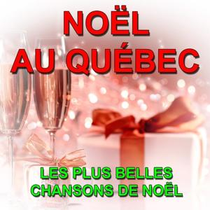 Noël au Québec (Les plus belles chansons de Noël)