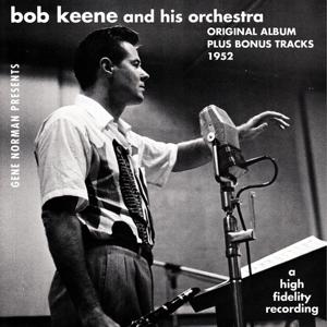 Bob Keene and His Orchestra (Original Album Plus Bonus Tracks 1952)