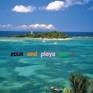 Zouk and Playa, Vol. 1