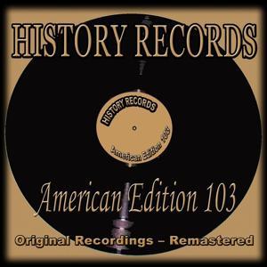 History Records - American Edition 103 (Original Recordings - Remastered)