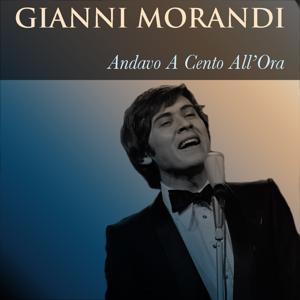 Gianni Morandi: Andavo a cento all'ora