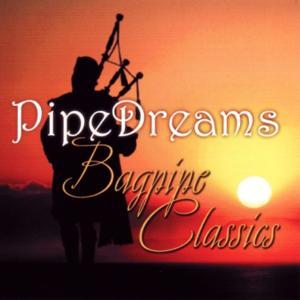 Pipe Dreams (Bagpipe Classics)