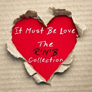 It Must Be Love - the R'n'b Collection