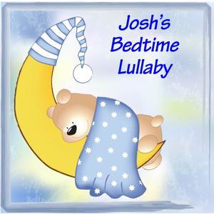 Josh's Bedtime Lullaby