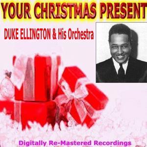 Your Christmas Present - Duke Ellington & His Orchestra