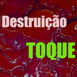 Toque Destruição
