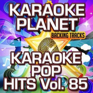 Karaoke Pop Hits, Vol. 85 (Karaoke Version)