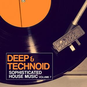Deep & Technoid, Vol. 7 (Sophisticated House Music)