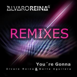 You're Gonna (Remixes)