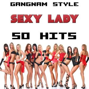 Gangnam Style - Sexy Lady, 50 Hits